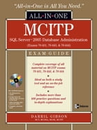 MCITP SQL Server 2005 Database Administration All-in-One Exam Guide (Exams 70-431, 70-443, & 70-444) by Darril Gibson