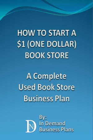 How To Start A $1 (One Dollar) Book Store: A Complete Used Book Store Business Plan