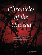 Chronicles of the Undead by A. F. Stewart