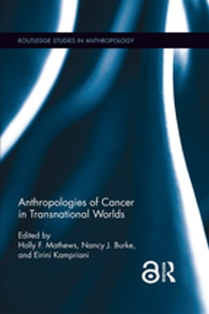 Anthropologies of Cancer in Transnational Worlds
