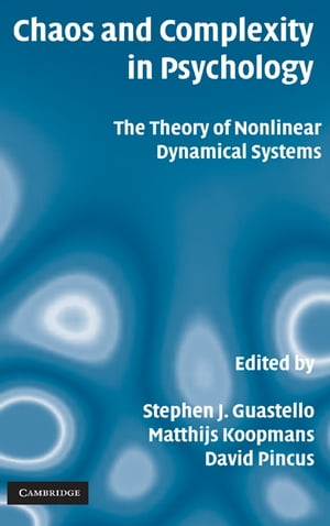 Chaos and Complexity in Psychology The Theory of Nonlinear Dynamical Systems