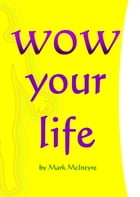 WOW your life: Self help for your Diet, Fitness and Wellbeing by Mark McIntyre