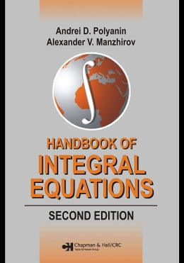 Book Handbook of Integral Equations: Second Edition by Polyanin, Andrei D.