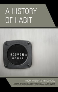 A History of Habit: From Aristotle to Bourdieu