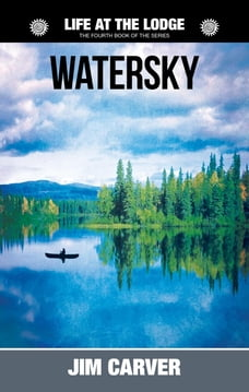 Watersky: Life at the Lodge, #4
