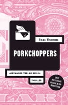 Porkchoppers: Thriller by Ross Thomas