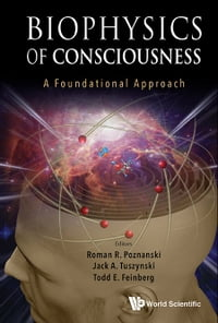 Biophysics of Consciousness: A Foundational Approach