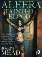 Aleera: Tainted Blood by Joseph Mead