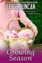 The Growing Season: The Complete Set by Leigh Duncan