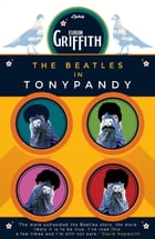 The Beatles in Tonypandy by Euron Griffith
