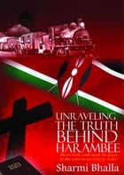 Unravelling The Truth Behind Harambee by Sharmi Bhalla