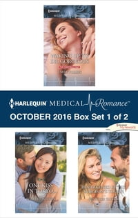 Harlequin Medical Romance October 2016 - Box Set 1 of 2: Waking Up to Dr. Gorgeous\One Kiss in…