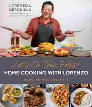 Let's Do This, Folks! Home Cooking with Lorenzo: Delicious Meals Made E-Z de Lorenzo L. Beronilla