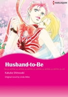 HUSBAND-TO-BE: Harlequin Comics by Linda Miles