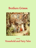 Household Tales by Brothers Grimm