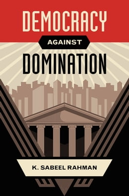 Book Democracy against Domination by K. Sabeel Rahman