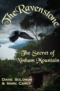 The Ravenstone: The Secret of Ninham Mountain