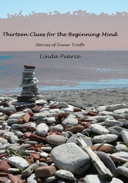 Book Thirteen Clues For The Beginning Mind: Stories Of Inner Truth by Linda Pearce