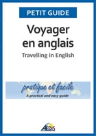 Voyager en anglais: Travelling in English by Petit Guide