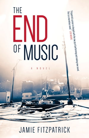 The End of Music by Jamie Fitzpatrick
