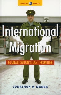 International Migration: Globalization's Last Frontier