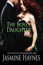 The Boss's Daughter: Naughty After Hours, Book 3 by Jasmine Haynes