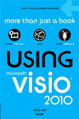 Book Using Microsoft Visio 2010 by Chris Roth