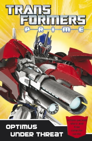 Transformers Prime: Optimus Under Threat Book 2