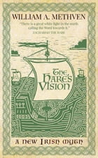 The Hare's Vision - a new Irish myth by William A Methven