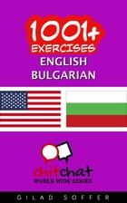 1001+ Exercises English - Bulgarian by Gilad Soffer