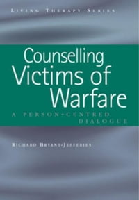 Counselling Victims of Warfare: Person-Centred Dialogues