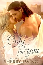 Only For You: The Knights of Berwyck, A Quest Through Time, #2 by Sherry Ewing