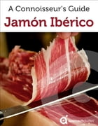 Jamón Ibérico: A Connoisseur's Guide by Approach Guides