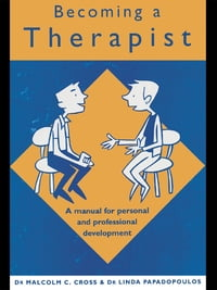 Becoming a Therapist: A Manual for Personal and Professional Development