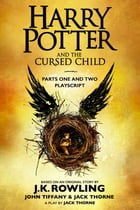Harry Potter and the Cursed Child - Parts One and Two: The Official Playscript of the Original West End Production Cover Image