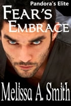Fear's Embrace: book #2 by Melissa A. Smith