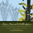 Monica, Mama, and the Ocotillo's Leaves by Adele Pfrimmer Hensley