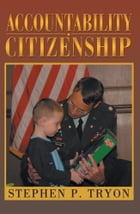 Accountability Citizenship by Stephen P. Tryon