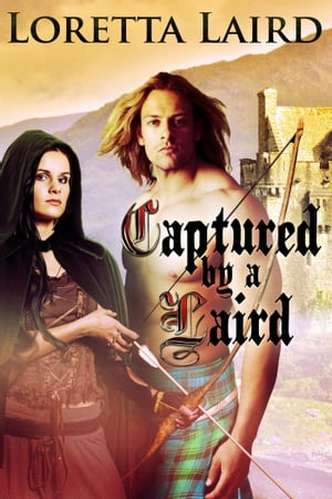 Captured by a Laird by Loretta Laird