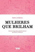 Mulheres que brilham (Portuguese edition) by Cândida