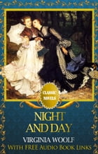 NIGHT AND DAY Classic Novels: New Illustrated [Free Audiobook Links] by Virginia Woolf