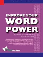 Improve Your Word Power: A concise way to increase your word power by Clifford Sawhney