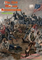 The Civil War and Reconstruction [Second Edition] by Prof. J. G. Randall