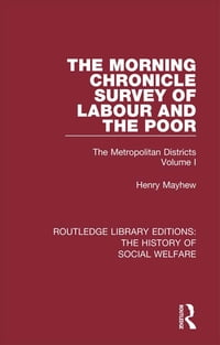 The Morning Chronicle Survey of Labour and the Poor