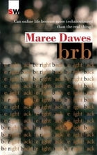 brb: be right back by Maree Dawes