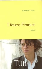Douce France by Karine Tuil