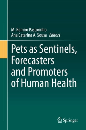 Pets as Sentinels, Forecasters and Promoters of Human Health by M. Ramiro Pastorinho