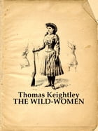 THE WILD-WOMEN by Thomas Keightley