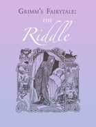 The Riddle by Grimm's Fairytale