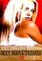 XXX Photo Books - Sexy Seductresses Volume 9 by Brianna Moss